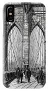 Brooklyn Bridge Promenade 1898 - New York IPhone Case