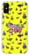 Buzz Off  - Typography IPhone Case