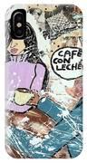 Cafe Con Leche IPhone Case