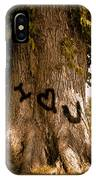 Carve I Love You In That Big White Oak IPhone Case