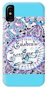 Celebrate Caregivers IPhone Case