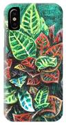 Crotons 3 IPhone Case
