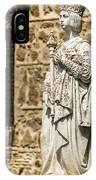 Crowned Statue - Toledo Spain IPhone Case