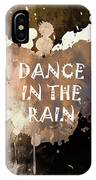 Dance In The Rain Urban Grunge Typographical Art IPhone Case