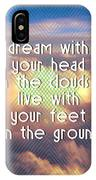 Dream With Your Head In The Clouds IPhone Case