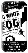 Federal Theatre Presents Big White Fog IPhone Case