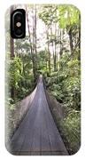 Foot Bridge In Costa Rica IPhone Case