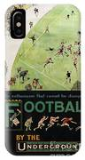 Football By The Underground IPhone Case