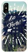Go Forth IPhone Case