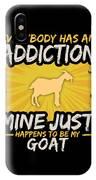 Goat Addiction Funny Farm Animal Lover IPhone Case