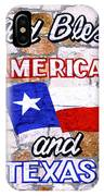 God Bless America And Texas 2 IPhone Case