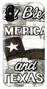 God Bless America And Texas IPhone Case