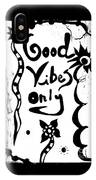 Good Vibes Only IPhone X Case