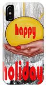 Happy Holidays 26 IPhone Case