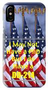I Have A Dd 214 5443.02 IPhone Case
