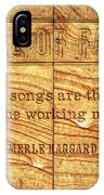 In The Words Of The Immortal... IPhone Case