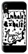 Inhale Exhale Repeat IPhone X Case