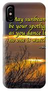 Irish Blessing - May Sunbeams Be Your Spotlight IPhone Case