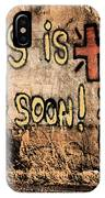 Jesus Is Coming Soon IPhone Case