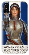 Joan Of Arc Saved France. Women Of America Save Your Country. Buy War Savings Stamps IPhone Case