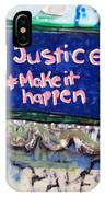 Justice Make It Happen IPhone Case