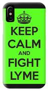 Keep Calm And Fight Lyme IPhone Case