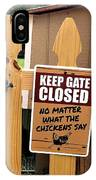 Keep The Gate Closed IPhone Case