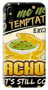 Lead Me Not Into Temptation Except Nachos Thats Still Cool IPhone Case