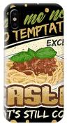 Lead Me Not Into Temptation Except Pasta Thats Still Cool IPhone Case