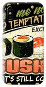 Lead Me Not Into Temptation Except Sushi Thats Still Cool IPhone Case