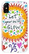 Let Yourself Glow IPhone Case