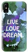 Live Love Dream Green Grunge IPhone Case