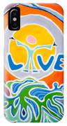 Live Love IPhone Case