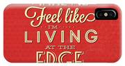 Living At The Edge IPhone Case