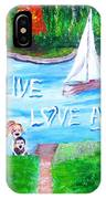 Love All Life IPhone Case