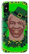 Mike Tyson Funny St. Patrick's Day Design Kith Me I'm Irith IPhone Case