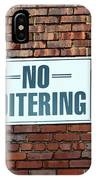 No Loitering IPhone Case