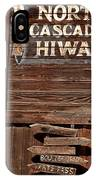 North Cascade Hiway Signs IPhone Case
