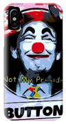 Not My President IPhone Case