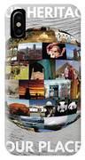 Our Heritage Our Place IPhone Case