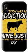 Ox Addiction Funny Farm Animal Lover IPhone Case