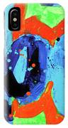Paint What You Feel Not What You See IPhone Case