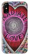 Radiate Love And... IPhone Case