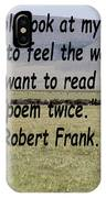 Robert Frank Quote IPhone Case