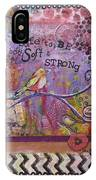 Safe To Be Soft And Strong IPhone Case