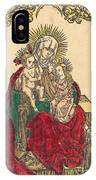 Saint Anne, The Madonna And Child, And A Franciscan Monk IPhone Case