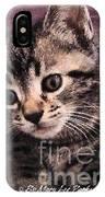 Sam  The Kitten IPhone Case