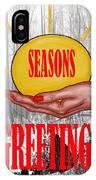 Seasons Greetings 31 IPhone Case