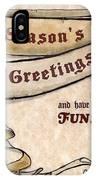 Season's Greetings IPhone Case