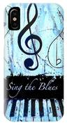 Sing The Blues Blue IPhone Case
